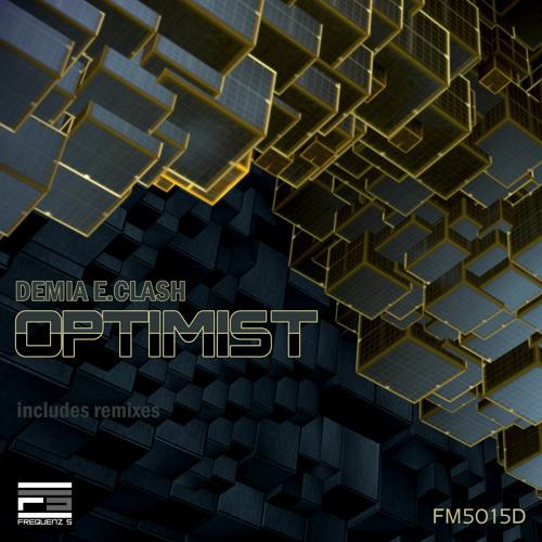 Demia E.Clash - Optimist - Kemmi Kamachi Remix [Frequenz5]