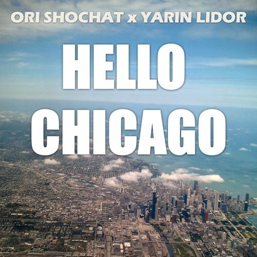 Ori Shochat x Yarin Lidor - Hello Chicago