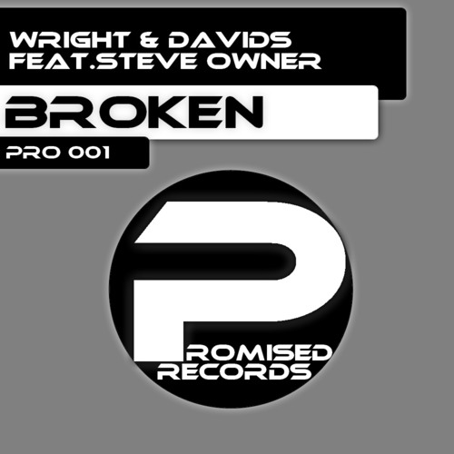 Wright & Davids Feat.Steve Owner - Broken (Original Mix) [PRO 001]