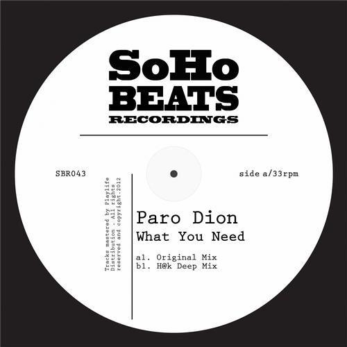 "Paro Dion ""What You Need"" + H@k Remix [SoHo Beats Recordings]"
