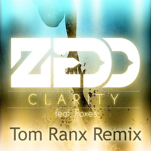 Zedd feat. Foxes - Clarity (Tom Ranx DNB Remix)