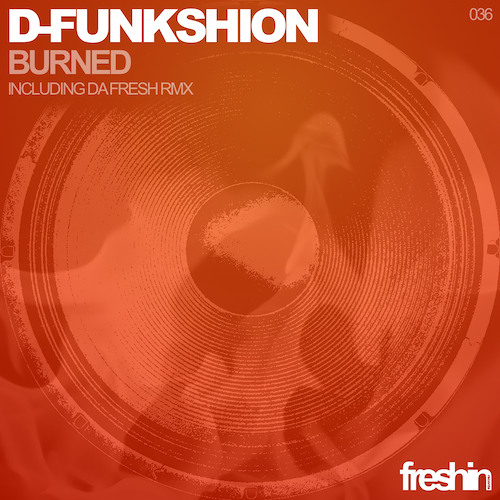 D-Funkshion - Burned (Da Fresh rmx) (Freshin Records)