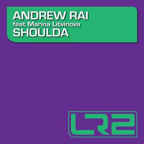 Andrew Rai feat. Marina Litvinova - Shoulda (Rework)