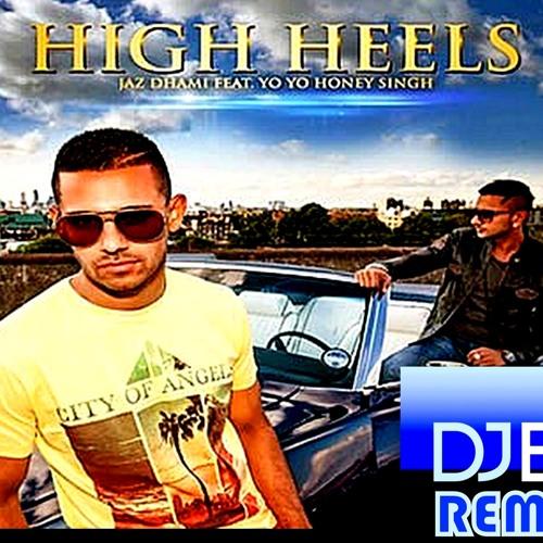HIGH HEELS - DJ BARKHA KAUL MIX