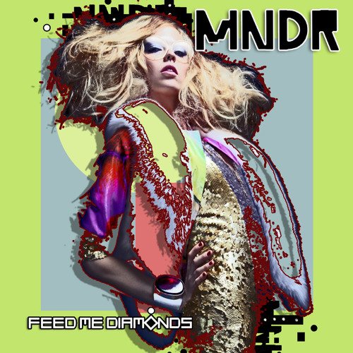 MNDR-Feed Me Diamonds (Figure of 8 remix)