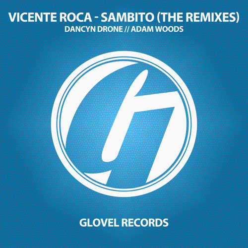 Vicente Roca - Sambito (Dancyn Drone Remix) [Glovel] Available now on Beatport/iTunes/Spotify