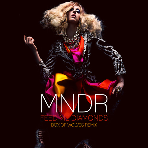 MNDR - Feed Me Diamonds (Box of Wolves Remix)