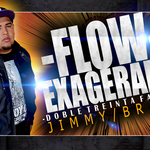 """Flow Exagerao"" JimmyBravo D.T.F 2013"