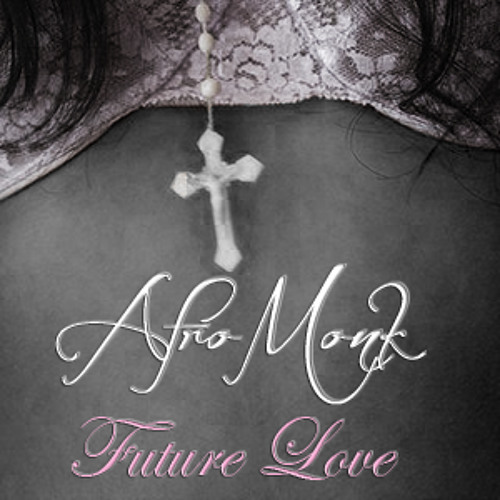Afro Monk - Future Love