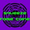 Squeeze - Raise Caine