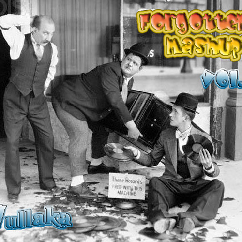 Vullaka MIXTAPE:  ''Forgotten Mashups Vol.1''