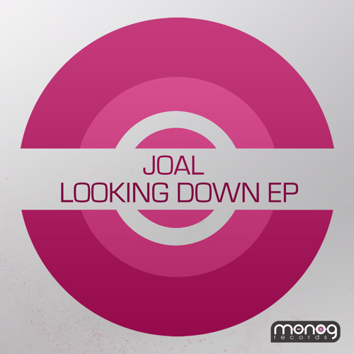 Joal - Looking Down (Original Mix)