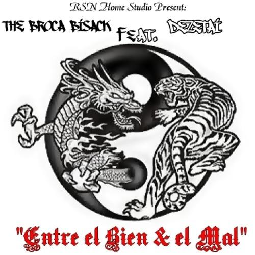 The Broca Bisack ft. DeZetai - Entre el Bien & el Mal (Beats Triebal)(RSN Home Studio)