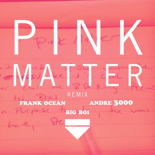 Frank Ocean - Pink Matter (Big Boi Remix)
