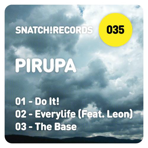 SNATCH035. 03 The Base (Original Mix) - Pirupa Snatch035 (96K Snip)