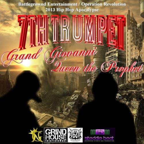 7th Trumpet (orig) ft @queentheprophet @_grandgiovanni #OPERATIONREVOLUTION