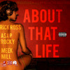 About That Life ft. Rick Ross, A$AP Rocky, & Meek Mill (Prod. by ReLiX The Underdog)