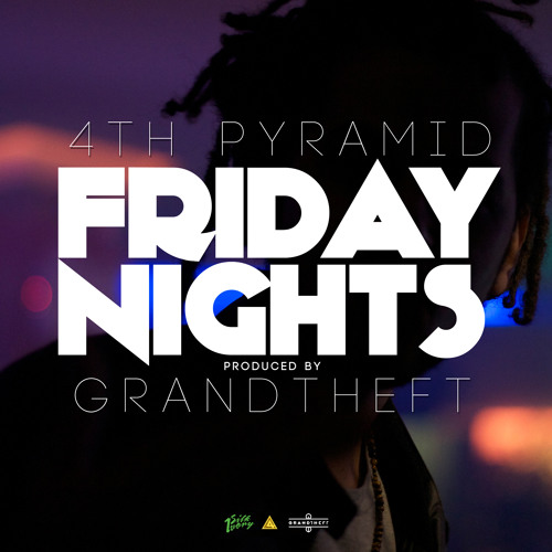 4th Pyramid - Friday Nights (Prod. by Grandtheft)