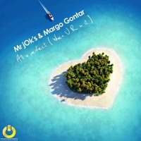 All Is Perfect (When U R In It) by Mr jOk's & Margo Gontar