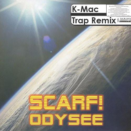 Scarf! - Odysee (K-Mac Trap Remix) *FREE D/L IN DESCRIPTION*