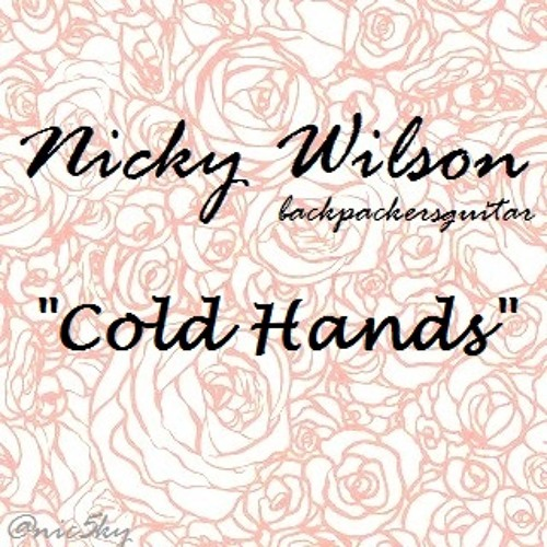 Nicky Wilson - Cold Hands