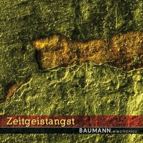 ZEITGEISTANGST - BAUMANN.electronics. NOSTRESS Netlabel