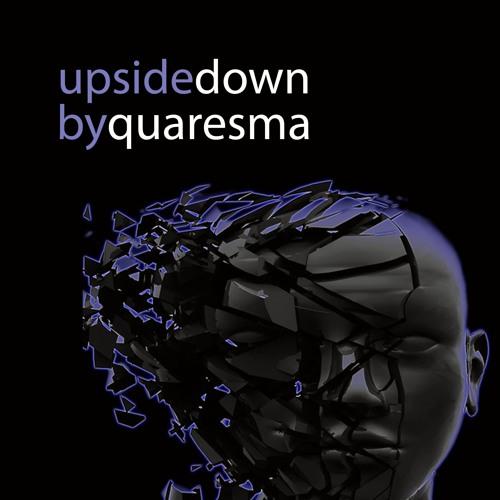 QUARESMA-UPSIDE DOWN