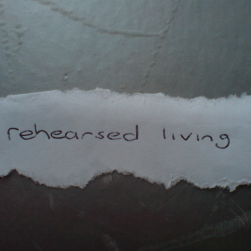 Rehearsed Living - Not your problem