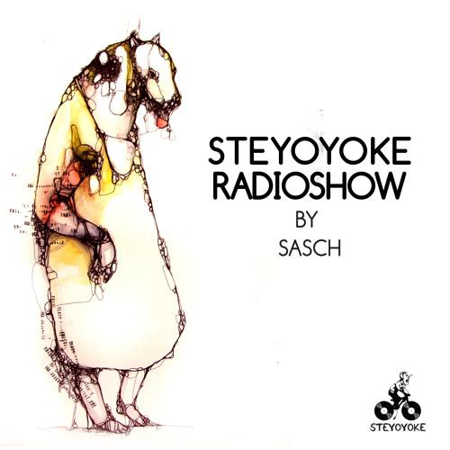 Steyoyoke Radioshow #010 by Sasch