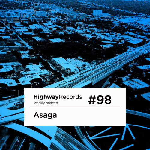 Highway Podcast #98 — Asaga