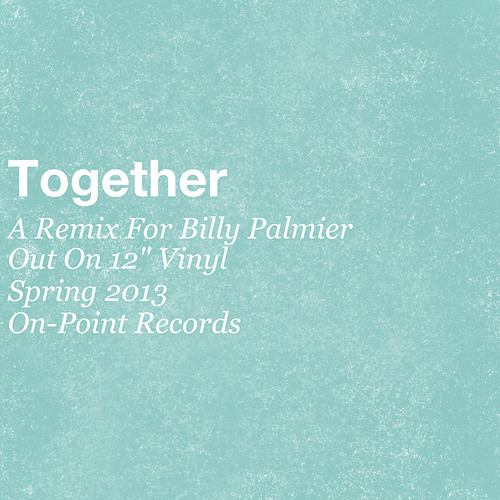 Together (a remix for Billy Palmier)