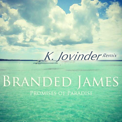 Branded James - Promises Of Paradise (K. Jovinder Remix)