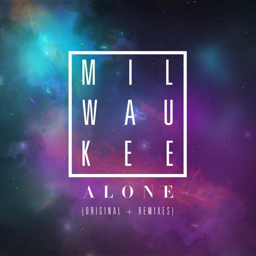 Milwaukee - Alone (Keljet Remix)