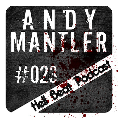 Andy Mantler - Hell Beat Podcast #023