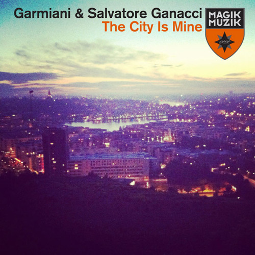 Garmiani & Salvatore Ganacci - The City Is Mine [Avicii Le7els Podcast 011] [Magik Muzik]