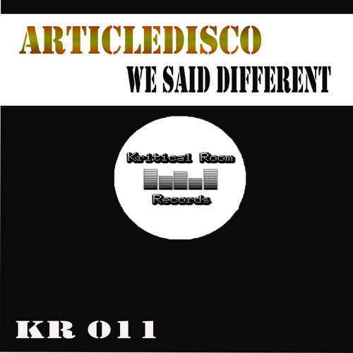 Articledisco - We said different (Out Now) Kritical Room Records