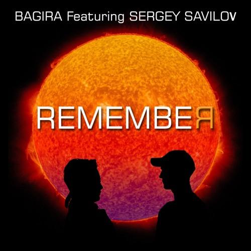 REMEMBER - BAGIRA FEATURING SERGEY SAVILOV