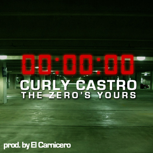 The Zero's Yours (prod. by El Carnicero)