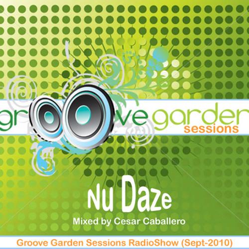 Cesar Caballero - Groove Garden Sessions - Nu Daze - Episode 008 - September 2010