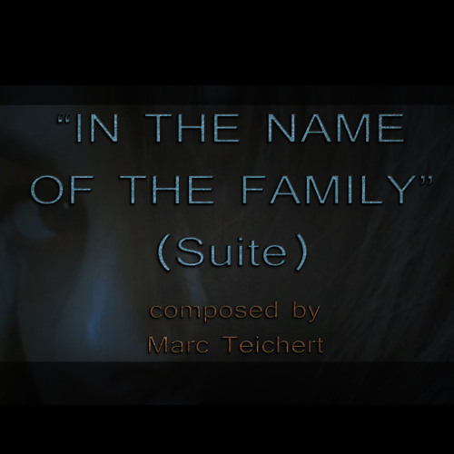 """In The Name Of The Family"" (Suite)"