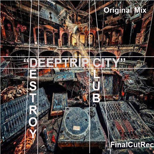 CLUB DESTROY - DEEPTRIPCITY MP3 (FinalCutRec) Original