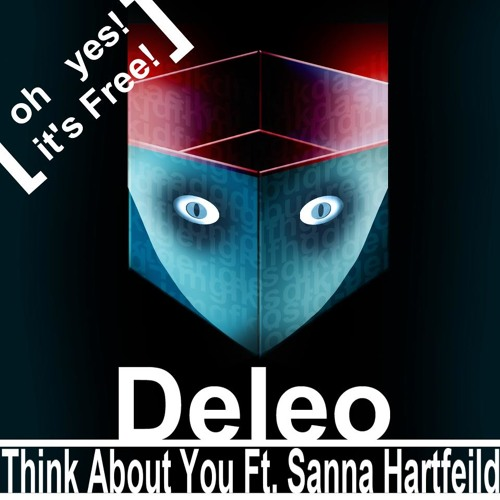 Deleo - Think about you Ft. Sanna Hartfield ( Free Download )