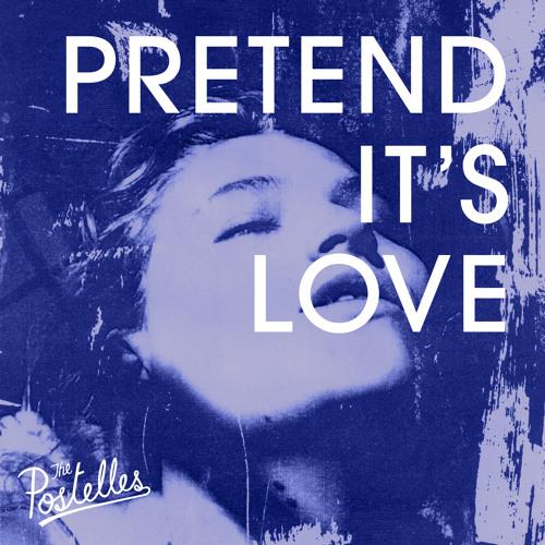 The Postelles - Pretend It's Love (Ft. Alex Winston)