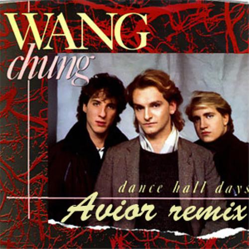 Wang Chung - Dance Hall Days (Avior's Back To The 80's Remix)