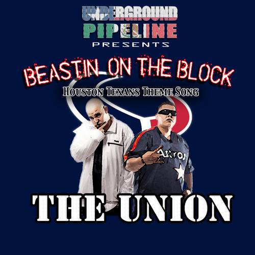 Beastin' On The Block (Official Houston Texans Theme Song) by The Union