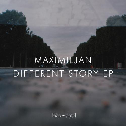 Maximiljan - Different Story EP [liebe*detail]