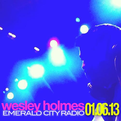 WESLEY HOLMES :EMERALD CITY BROADCAST