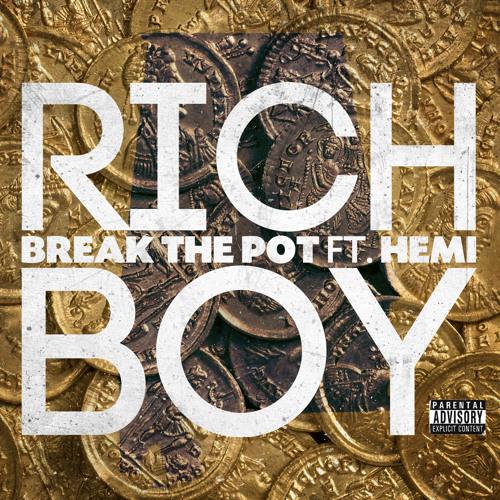 """Rich Boy f. Hemi, """"Break The Pot"""""""