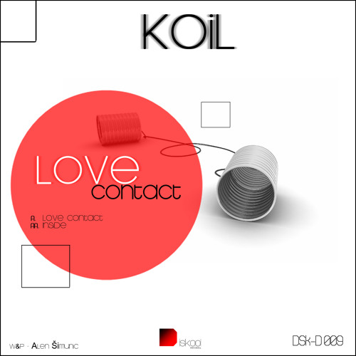 Koil - Love Contact [Out Now On Diskool Records]