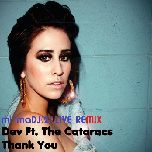 M@maDJ(2) LIVE REM!X(Dev Ft. The Cataracs - Thank You)